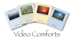 Video Comforts